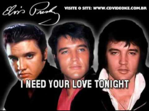 Elvis Presley   I Need Your Love Tonight