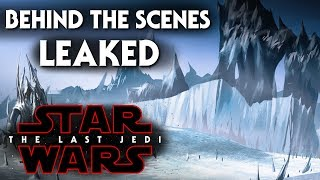 Star Wars The Last Jedi Leaked Behind The Scenes Revealed! SPOILERS