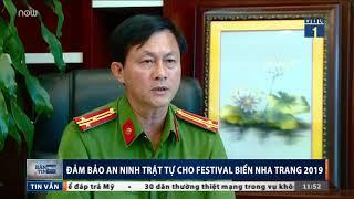 Đảm bảo an ninh trật tự cho Festival biển Nha Trang 2019 | VTC1