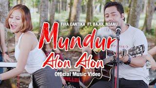 Download lagu Fira Cantika Ft. Bajol Ndanu - Mundur Alon Alon ( )   KENTRUNG