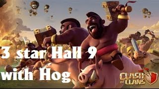 Clash of Clans - How to Win War 3 star Hall 9 with Hog Rider