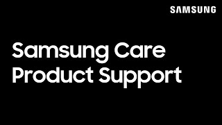 Samsung Care is here to help!