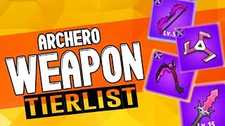 ARCHERO: Weapon Tierlist | BEST & WORST Weapon? | Pros vs Cons | Ultimate Weapon Guide