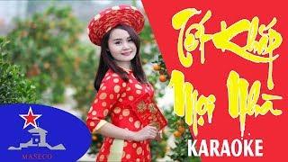 Karaoke LK Tết Khắp Mọi Nhà - MASECO  ( Duy Nam )