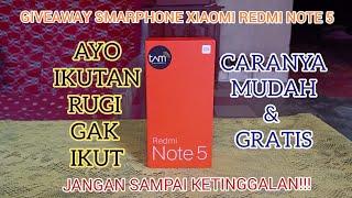 RUGI GAK IKUT!!! GIVEAWAY GRATIS untuk kamu 1 unit smartphone Xiaomi redmi note 5 caranya mudah