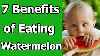 Benefits of Eating Watermelon - 7 Things You Need To Know