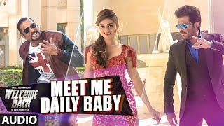 'Meet Me Daily Baby' Full AUDIO Song | Welcome Back | T-Series