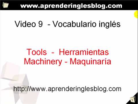 Video 9 - Vocabulario Inglés, Maquinaria y Herramienta en inglés