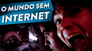 O Mundo Sem Internet