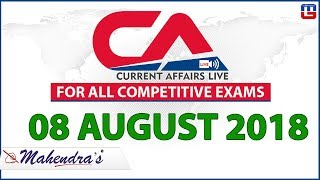 08 August   Current Affairs 2018 at 7 am   UPSC, SBI Mains, Railway, SSC CGL