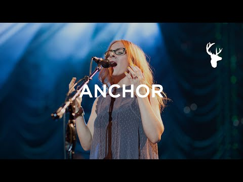 Anchor - Leah Valenzuela & Bethel Music - You Make Me Brave
