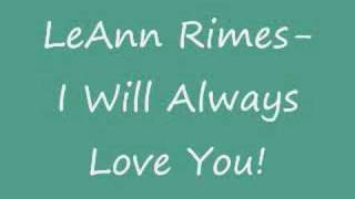Watch Leann Rimes I Will Always Love You video