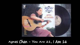 Watch Agnes Chan You Are 21 I Am 16 video