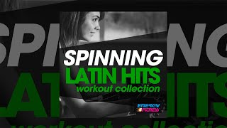 E4F - Spinning Latin Hits Workout Collection - Fitness & Music 2019