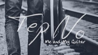 Tep No - Me And My Guitar (Official Music Video)