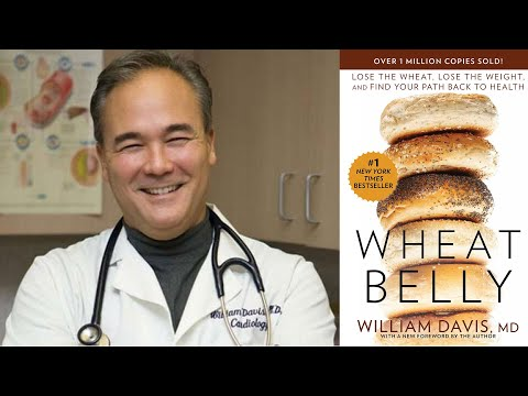 Why Gluten is bad for your health by Dr. William Davis, author of Wheat Belly""