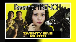 "RESEÑA HONESTA: ""TRENCH"" DE TWENTY ONE PILOTS"