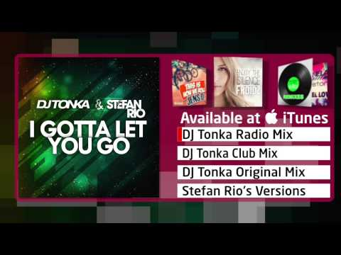DJ Tonka & Stefan Rio - I Gotta Let You Go (DJ Tonka Radio Mix)