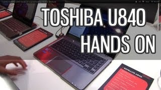 Toshiba Satellite U840 / U845 hands on_ a good looking 14 inch ultrabook