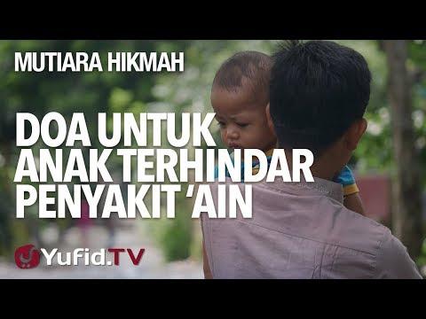 Doa Untuk Anak Terhindar Penyakit 'Ain - Ustadz Syadam Husain Al-katiri, MA.
