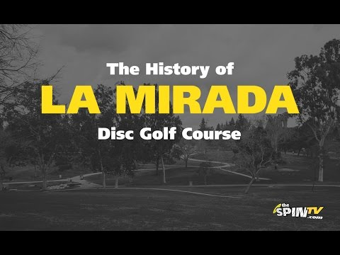 The History Of La Mirada Disc Golf Course