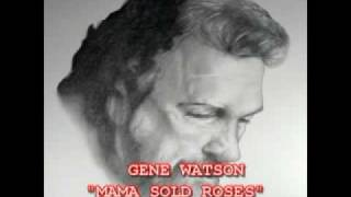 Watch Gene Watson Mama Sold Roses video