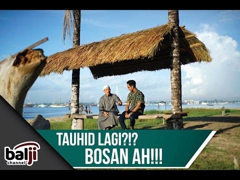 Video Singkat: Tauhid Lagi.. Tauhid lagi... Bosan Aah ..!!! - Ustadz Beni Sarbeni, Lc