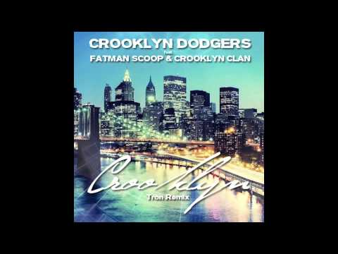 Crooklyn Dodgers - Crooklyn feat. Fatman Scoop & Crooklyn Clan (Tron Remix)