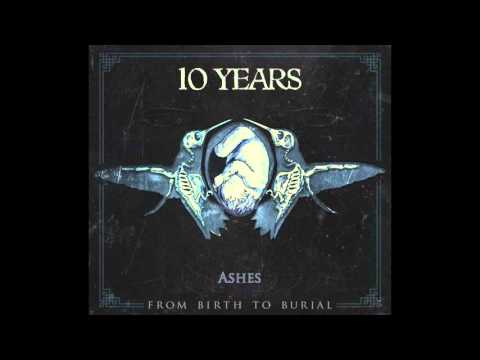 10 Years - Ashes