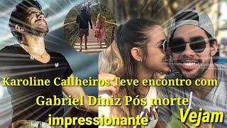 Karoline Callheiros teve encontro com Gabriel Diniz pós morte impressionante vejam.
