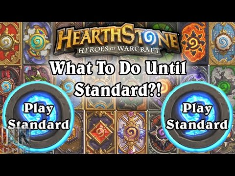 Hearthstone: What To Do Until Standard Format?!