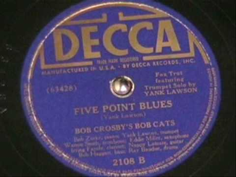 FIVE POINT BLUES by Bob Crosbys Bob Cats w/Yank Lawson 1938