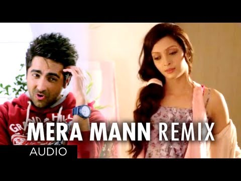 Mera Mann Remix Full Song (Audio) Nautanki Saala | Ayushmann...