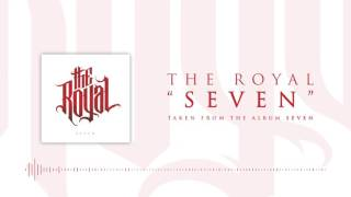 THE ROYAL - Seven (audio)