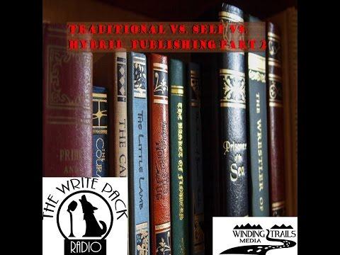 Traditional vs Self vs Hybrid Publishing Part 2