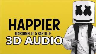 Marshmello X Bastille (3D AUDIO) - Happier