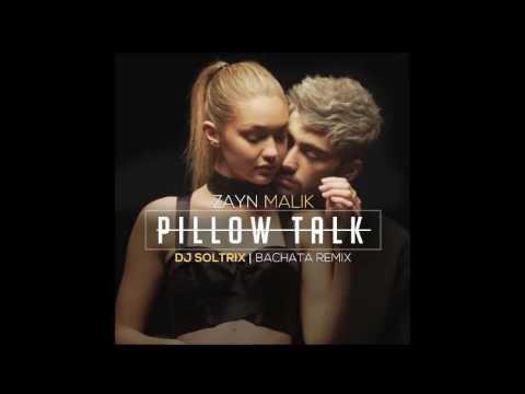 Zayn Malik - Pillow Talk (DJ Soltrix Bachata Remix)