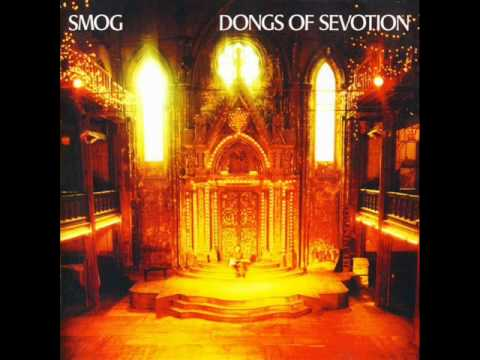Smog - Dress Sexy At My Funeral