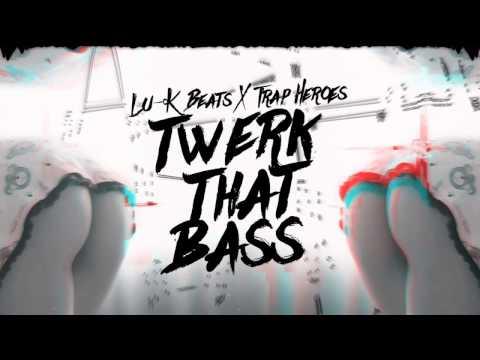 Lu-k Beats X Trap Heroes - Twerk That Bass [ Official Audio ] video