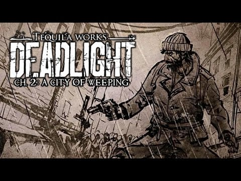Deadlight - Ch.2 - A City of Weeping