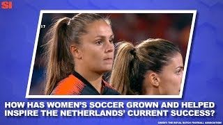 The Growth of Soccer in the Netherlands Women's World Cup Daily Sports Illustrated