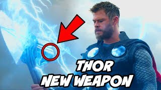THOR New Weapon in Avengers Endgame Explained and Avengers Infinity War