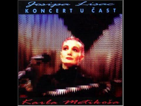 Josipa Lisac - ˝KONCERT U ČAST KARLA METIKOŠA˝ 1994. (Full Album).