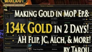 How I'm Making Gold in MoP Ep.8: 134k G in 2 Days! Weekend Warriors w/ Scribe, JC, Alch, & Others!