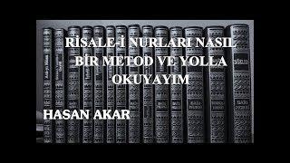 Hasan Akar - Risale-i Nurları Nasıl Bir Metod ve Yolla Okuyayım?