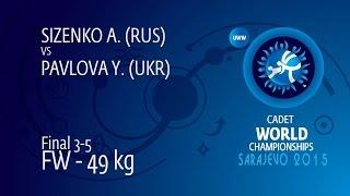 BRONZE FW - 49 kg: A. SIZENKO (RUS) df. Y. PAVLOVA (UKR), 2-1