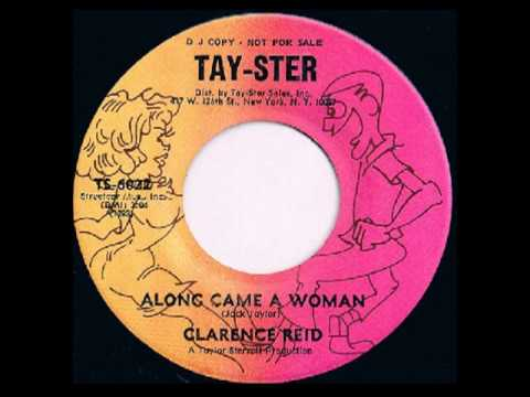 Clarence Reid Along Came A Woman