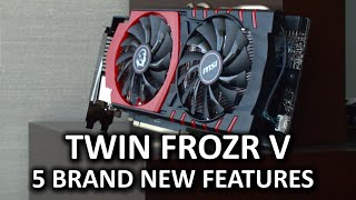 MSI Twin Frozr V - 5 New Features at CES 2015