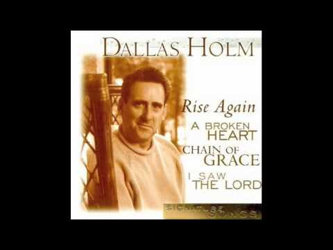 I SAW THE LORD - Dallas Holm
