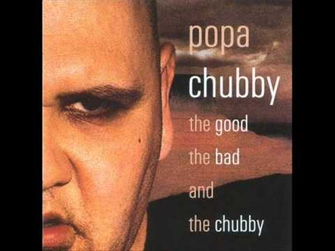 Popa Chubby - If the Diesel Don't Get You Then the Jet Fuel Will